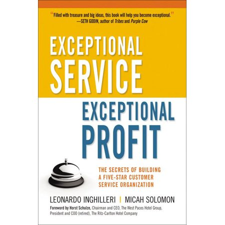 Exceptional Service, Exceptional Profit: The Secrets of Building a Five-Star Customer Service Organization (Best Non Profit Organizations In India)