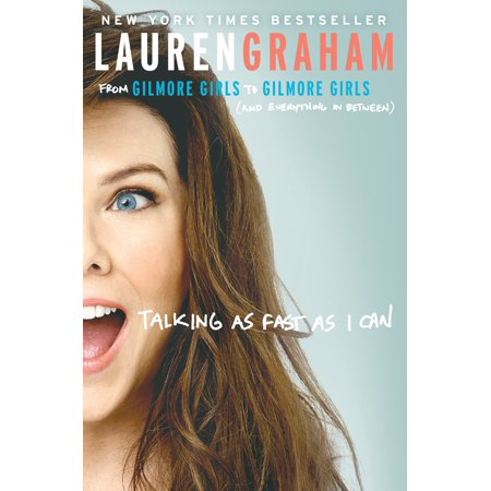 Talking as Fast as I Can : From Gilmore Girls to Gilmore Girls (and Everything in (30 Seconds The Quick Thinking Fast Talking Game)