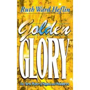 Golden Glory : The New Wave of Signs and Wonders
