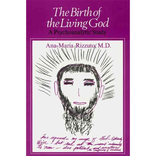 Birth of the Living God: A Psychoanalytic Study