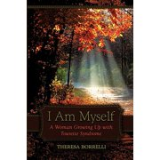 I Am Myself : A Woman Growing Up with Tourette Syndrome