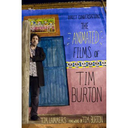 Direct Conversations: The Animated Films of Tim Burton (Foreword by Tim Burton) - eBook - Tim Burton Halloween Party