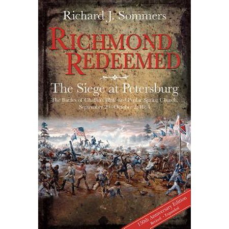 Richmond Redeemed : The Siege at Petersburg, the Battles of Chaffin's Bluff and Poplar Spring Church, September 29 - October 2, 1864](29 October Halloween)