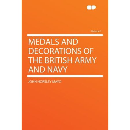Medals and Decorations of the British Army and Navy Volume 1