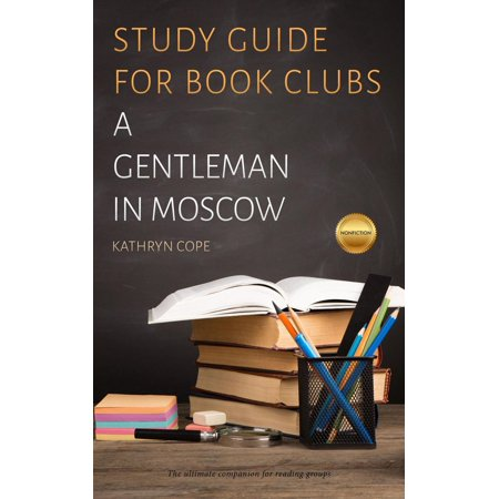 Study Guide for Book Clubs: A Gentleman in Moscow - eBook Whether you are a member of a reading group, or simply reading A Gentleman in Moscow for pleasure, this clear and concise guide, written by a specialist in literature, will greatly enhance your reading experience. A comprehensive guide to Amor Towles' acclaimed new novel A Gentleman in Moscow, this discussion aid includes a wealth of information and resources: useful literary and historical context; an author biography; a plot synopsis; analyses of themes & imagery; character analysis; twenty thought-provoking discussion questions; recommended further reading and even a quick quiz. For those in book clubs, this useful companion guide takes the hard work out of preparing for meetings and guarantees productive discussion. For solo readers, it encourages a deeper examination of a multi-layered text.