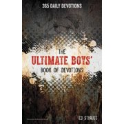 The Ultimate Boys' Book of Devotions : 365 Daily Devotions