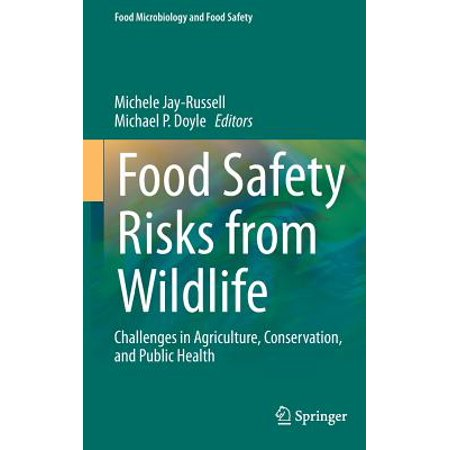 Food Safety Risks from Wildlife : Challenges in Agriculture, Conservation, and Public (Natures Matrix Linking Agriculture Conservation And Food Sovereignty)