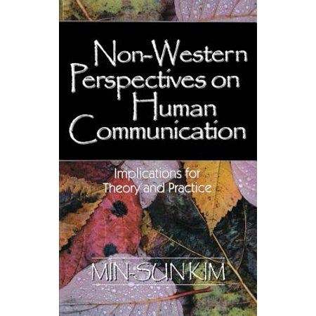 Non-Western Perspectives on Human Communication : Implications for Theory and