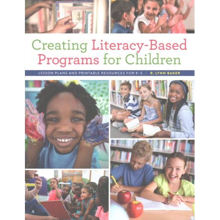 Creating Literacy-Based Programs for Children : Lesson Plans and Printable Resources for (Information Literacy Lesson Plans For High School)