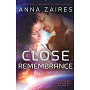 Close Remembrance: The Krinar Chronicles: Volume 3 (Paperback)