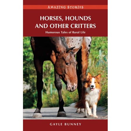 Horses, Hounds and Other Country Critters: Humorous Tales of Rural Life - eBook