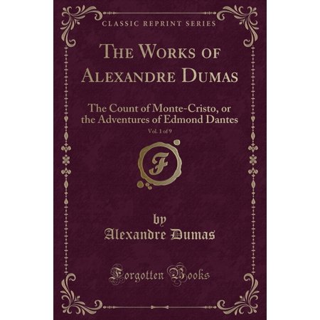 The Works Of Alexandre Dumas Vol 1 Of 9 The Count Of Monte