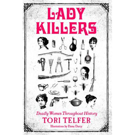 Lady Killers : Deadly Women Throughout History