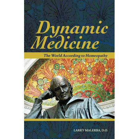 Dynamic Medicine: The World According to Homeopathy -