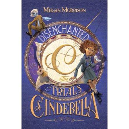 Disenchanted: The Trials of Cinderella (Cinderella In The Cardboard)