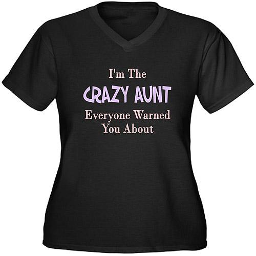 CafePress Women's Plus-Size I'm The Crazy Aunt Graphic T-shirt