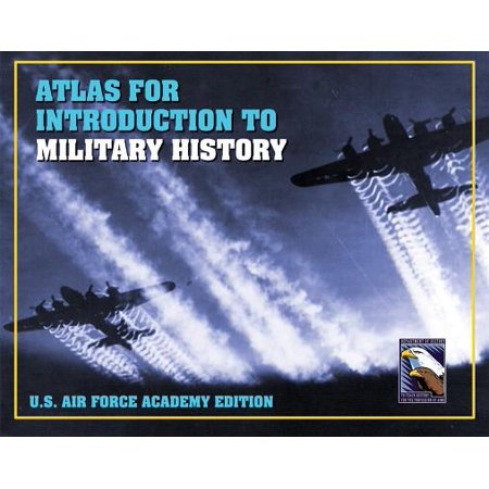 Atlas for Introduction to Military History, United States Air Force Academy (United States Air Force Academy Colors Blue)
