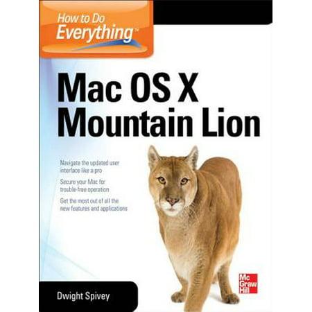 How to Do Everything Mac OS X Mountain Lion -