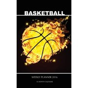 Basketball Weekly Planner 2016: 16 Month Calendar (Paperback)
