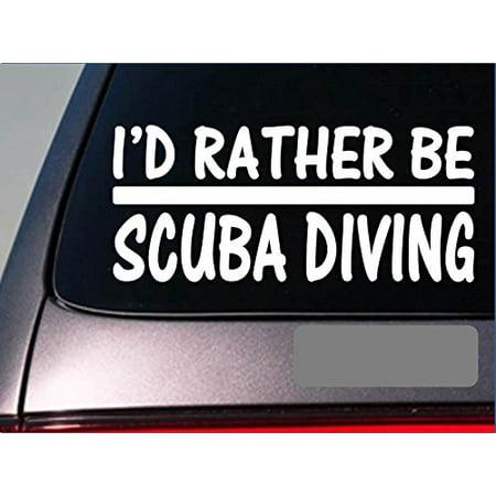 Scuba Snorkeling Dive Gear (I'd Rather be Scuba Diving *H751* 8 inch Sticker decal mask gear wetsuit snorkel )