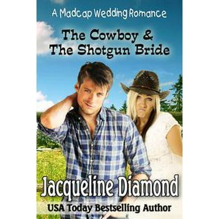 The Cowboy & The Shotgun Bride: A Madcap Wedding Romance - eBook - Cowboy Themed Wedding Ideas