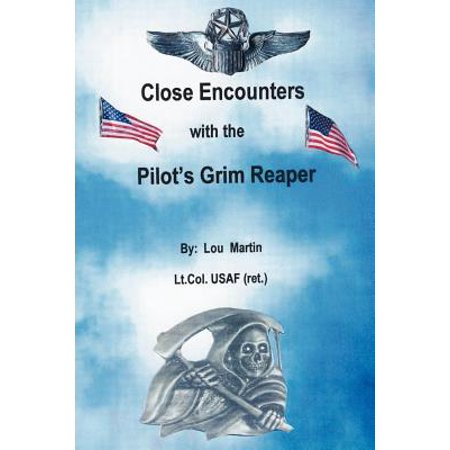 Close Encounters with the Pilot's Grim Reaper