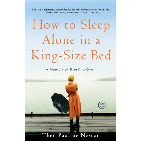How to Sleep Alone in a King-Size Bed : A Memoir of Starting (9 Year Old Won T Sleep Alone)