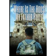 First Edition: Where Is The House My Father Built: First Edition: An Urgent Call to Return (Paperback)