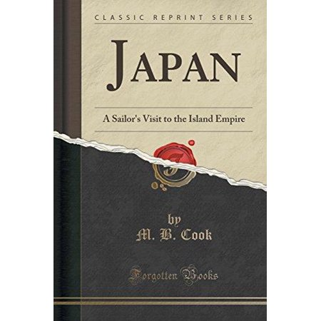 Japan  A Sailors Visit To The Island Empire  Classic Reprint
