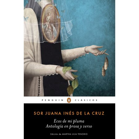 Ecos de mi pluma: Antología en prosa y verso / Echoes From My Pen: Prose and Verse Anthology