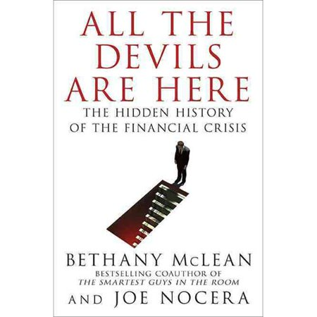 All The Devils Are Here  The Hidden History Of The Financial Crisis