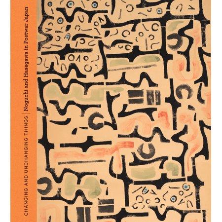 Changing and Unchanging Things : Noguchi and Hasegawa in Postwar