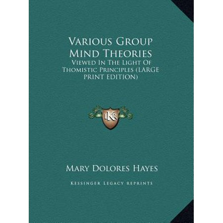 Various Group Mind Theories : Viewed in the Light of Thomistic Principles (Large Print