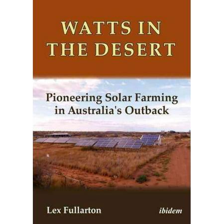 Watts in the Desert : Pioneering Solar Farming in Australia's Outback