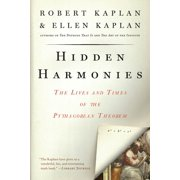 Hidden Harmonies : The Lives and Times of the Pythagorean Theorem