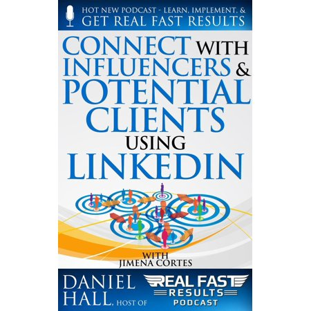 Connect with Influencers and Potential Clients Using LinkedIn - eBook ()