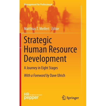 Strategic Human Resource Development : A Journey in Eight
