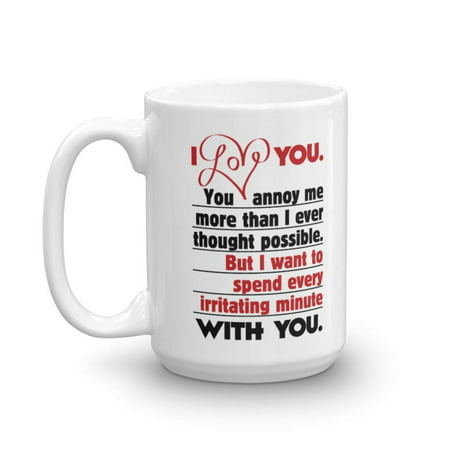 I Love You. You Annoy Me. Sweet Funny Marriage Coffee & Tea Gift Mug, Decorations, Accessories & Wedding Or Anniversary Gifts For Married Couple, Newly Weds, Wife, Husband, Bride & Groom