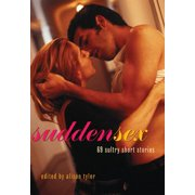 Sudden Sex: 69 Sultry Short Stories (Paperback)