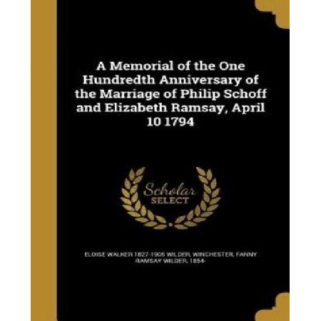 A Memorial of the One Hundredth Anniversary of the Marriage of Philip Schoff and Elizabeth Ramsay, April 10 1794 - image 1 of 1
