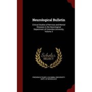 Neurological Bulletin : Clinical Studies of Nervous and Mental Diseases in the Neurological Department of Columbia University, Volume 3