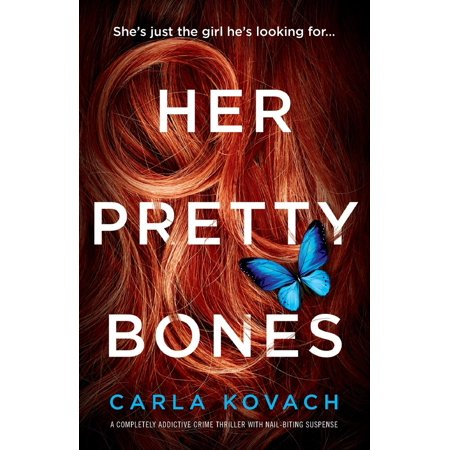 Detective Gina Harte: Her Pretty Bones: A Completely Addictive Crime Thriller with Nail-Biting Suspense