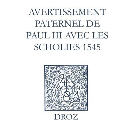 Recueil des opuscules 1566. Avertissement paternel de Paul III avec les scholies (1545) -