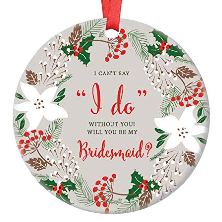 Christmas Bridesmaid Proposal 2018 Ornament Festive Holly Wreath Ceramic Collectible Will You Be My Bridesmaid Wedding Party Holiday Present 3