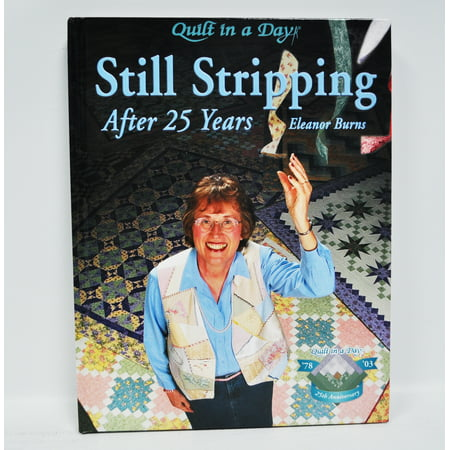 Still Stripping After 25 Years Quilt Book