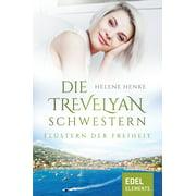 Die Trevelyan-Schwestern: Flüstern der Freiheit - eBook