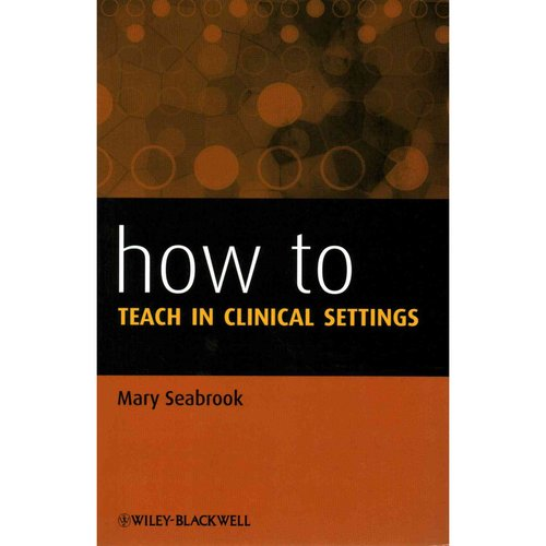 How to Teach in Clinical Settings