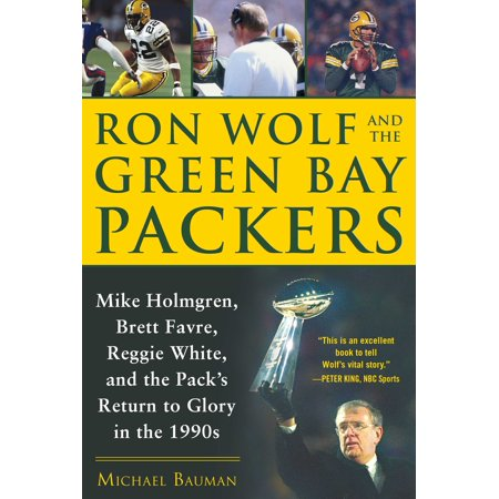 Ron Wolf and the Green Bay Packers : Mike Holmgren, Brett Favre, Reggie White, and the Pack's Return to Glory in the 1990s Brett Favre Td Record