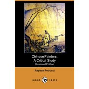 Chinese Painters : A Critical Study (Illustrated Edition) (Dodo Press)