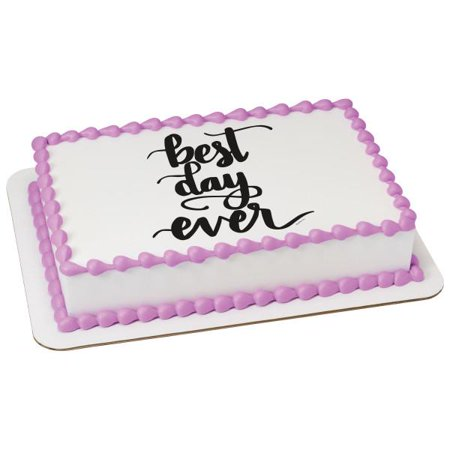 Best Day Ever Edible Cake Topper Image